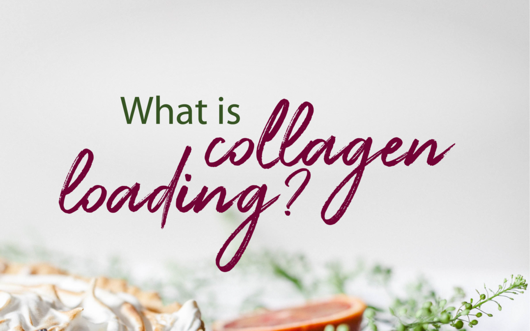What is Collagen Loading?